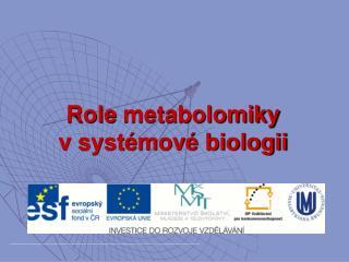 Role  metabolomiky v systémové biologii