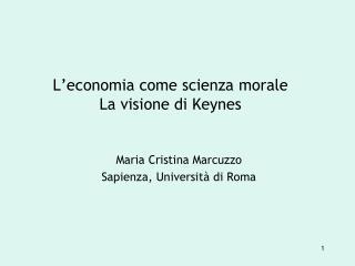 L'economia come scienza morale La visione di Keynes