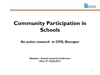 Community Participation in Schools  An action research  in CFSI, Shorapur