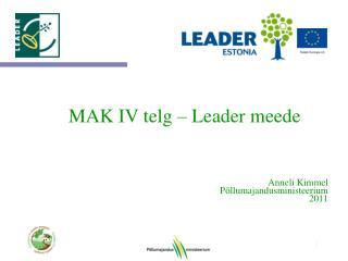 MAK IV telg – Leader meede Anneli  Kimmel Põllumajandusministeerium 2011