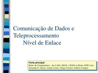 Comunicação de Dados e Teleprocessamento Nível de Enlace