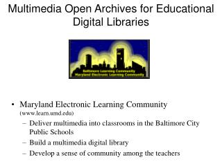Multimedia Open Archives for Educational Digital Libraries