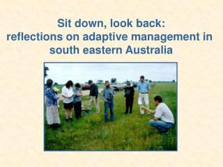 Sit down, look back: reflections on adaptive management in  south eastern Australia