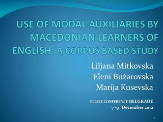 USE OF MODAL AUXILIARIES BY MACEDONIAN LEARNERS OF ENGLISH:  A CORPUS BASED STUDY