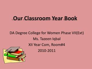 Our Classroom Year Book