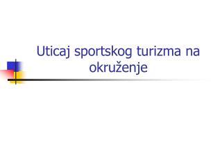 Uticaj sportskog turizma na okruženje