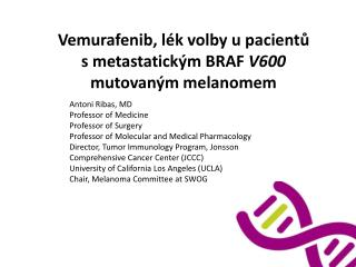 Vemurafenib, lék volby u pacientů  s metastatickým BRAF  V600  mutovaným melanomem