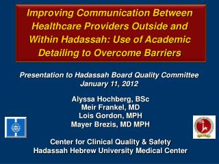 Presentation to Hadassah Board Quality Committee January 11, 2012