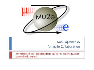 Ivan  Logashenko for Mu2e Collaboration