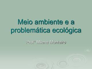 Meio ambiente e a problemática ecológica