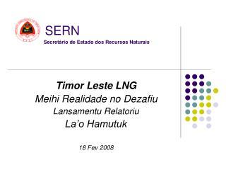 Timor Leste LNG Meihi Realidade no Dezafiu  Lansamentu Relatoriu La'o Hamutuk 18 Fev 2008