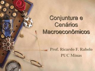 Conjuntura e Cenários Macroeconômicos