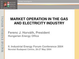 MARKET OPERATION IN THE GAS AND ELECTRICITY INDUSTRY