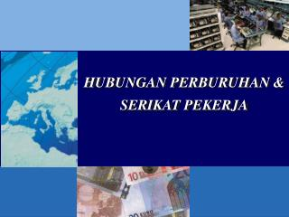 HUBUNGAN PERBURUHAN & SERIKAT PEKERJA