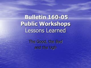 Bulletin 160-05 Public Workshops  Lessons Learned