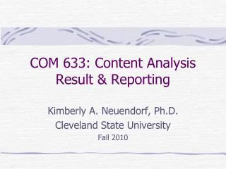 COM 633: Content Analysis Result & Reporting