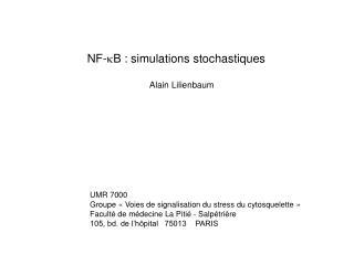 NF- k B : simulations stochastiques           Alain Lilienbaum UMR 7000