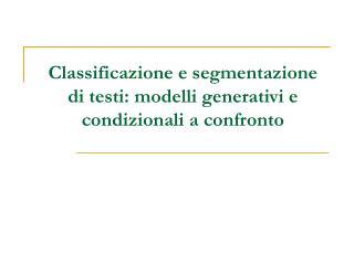 Classificazione e segmentazione di testi: modelli generativi e condizionali a confronto