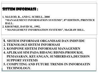 sistem informasi : 1. McLEOD, R., AND G. SCHELL, 2000