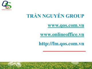 TRẦN NGUYỄN GROUP qos.vn onlineoffice.vn fm.qos.vn