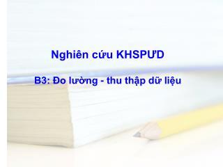 Nghiên cứu KHSPƯD B3: Đo lường - thu thập dữ liệu