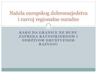 Načela europskog  dobrosusjedstva  i razvoj regionalne  suradne