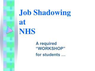 Job Shadowing  at  NHS