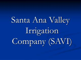 Santa Ana Valley Irrigation Company SAVI
