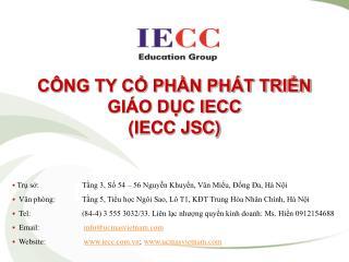 CÔNG TY CỔ PHẦN PHÁT TRIỂN  GIÁO DỤC IECC (IECC JSC)