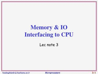 Memory & IO  Interfacing to CPU