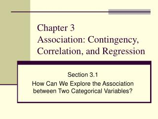 Chapter 3 Association: Contingency, Correlation, and Regression