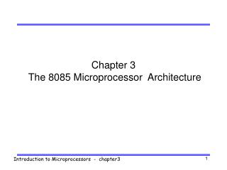 Chapter 3  The 8085 Microprocessor  Architecture