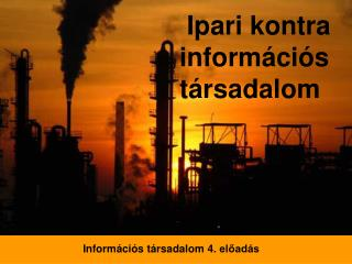 Ipari kontra információs társadalom
