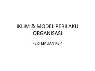 IKLIM & MODEL PERILAKU ORGANISASI