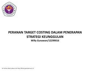 PERANAN TARGET COSTING DALAM PENERAPAN STRATEGI KEUNGGULAN Willy Gunawan/12299016