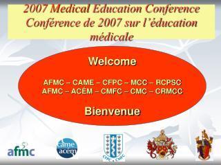 2007  Medical  Education Conference Conférence de 2007 sur l'éducation médicale