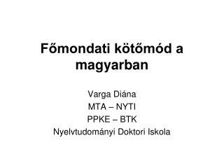 Főmondati kötőmód a magyarban