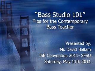 """Bass Studio 101"" Tips for the Contemporary Bass Teacher"