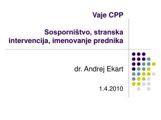 Vaje CPP  Sosporništvo, stranska intervencija, imenovanje prednika