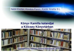 Könyv Kamilla kalandjai  a Kölcsey Könyvtárban
