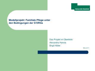 Das Projekt im  berblick  Alexandra Hansla Birgit H ller  M rz 2011