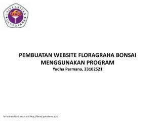 PEMBUATAN WEBSITE FLORAGRAHA BONSAI MENGGUNAKAN PROGRAM Yudha Permana, 33102521