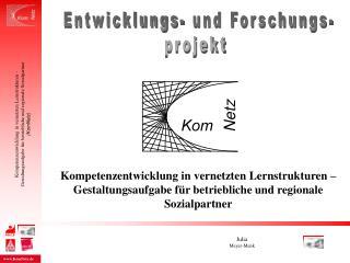 Entwicklungs- und Forschungs- projekt