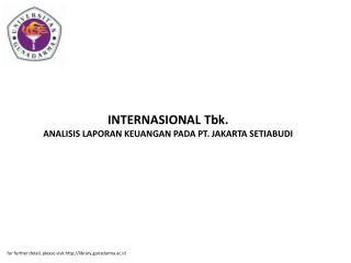 INTERNASIONAL Tbk. ANALISIS LAPORAN KEUANGAN PADA PT. JAKARTA SETIABUDI