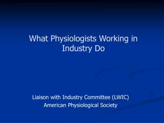 What Physiologists Working in Industry Do