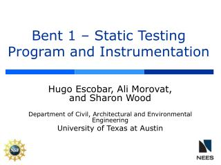 Bent 1 – Static Testing Program and Instrumentation