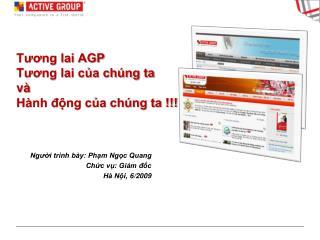 Tương lai AGP Tương lai của chúng ta và Hành động của chúng ta !!!