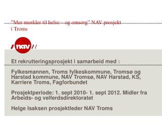 """""""Mer muskler til helse – og omsorg"""" NAV prosjekt i Troms"""