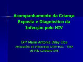 Acompanhamento da Criança Exposta e Diagnóstico da Infecção pelo HIV