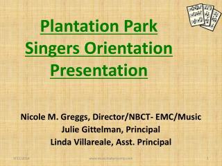 Plantation Park Singers  Orientation Presentation